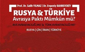 Rusya-Türkiye Avrasya Paktı Mümkün mü?