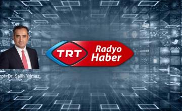 Prof. Dr. Salih Yılmaz, 31 Aralık Pazartesi günü saat 11.00'da TRT Radyo Haber Dışa Bakış programına konuk oluyor