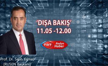 Prof. Dr. Salih Yılmaz, 24 Aralık Pazartesi günü saat 11.00'da TRT Radyo Haber Dışa Bakış programına konuk oluyor