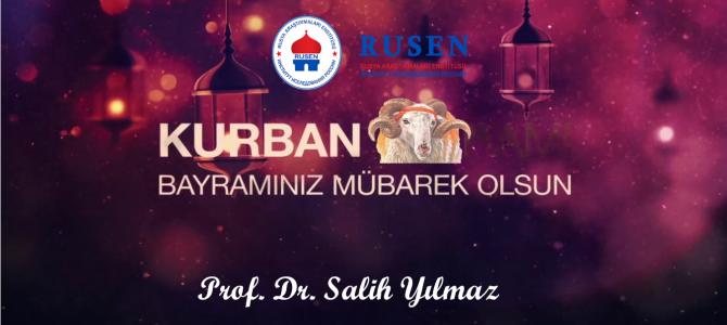 RUSEN Başkanı Prof. Dr. Salih Yılmaz'dan Kurban Bayramı mesajı