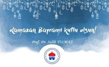 RUSEN Başkanı Prof. Dr. Salih Yılmaz'dan Ramazan Bayramı mesajı